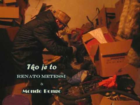 Renato Metessi & Mondo Bongo - Tko je to bio djeco