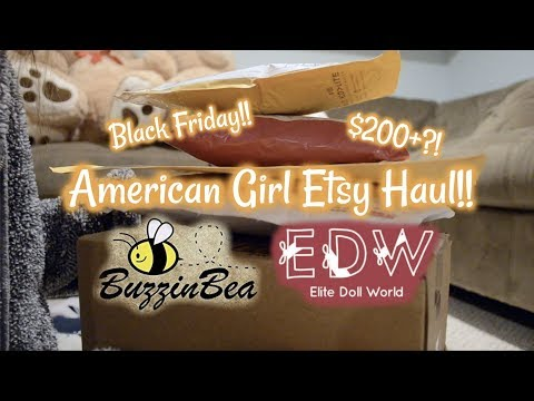 $200 Black Friday American Girl Etsy Haul!! (BuzzinBea, EDW, Elysian + More!)