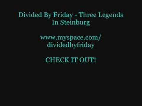 Divided By Friday - Three Legends In Steinburg