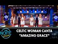 Celtic Woman canta Amazing Grace | The Noite (19/08/19)
