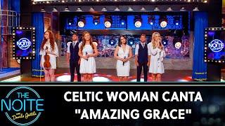Download lagu Celtic Woman canta Amazing Grace   The Noite (19/08/19)