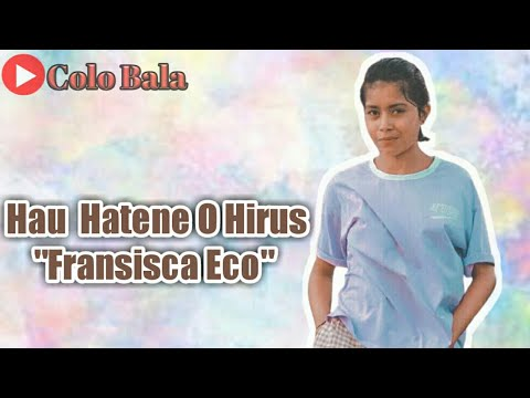 Download 🎤🎵  Cover Lagu Terbaru 2021  Hau  Hatene O Hirus     Fransisca Eco  🎵🎤