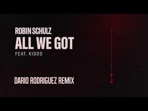 Robin Schulz feat. KIDDO - All We Got (Dario Rodriguez Remix)