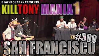 KILL TONY #300 - KILL TONY MANIA