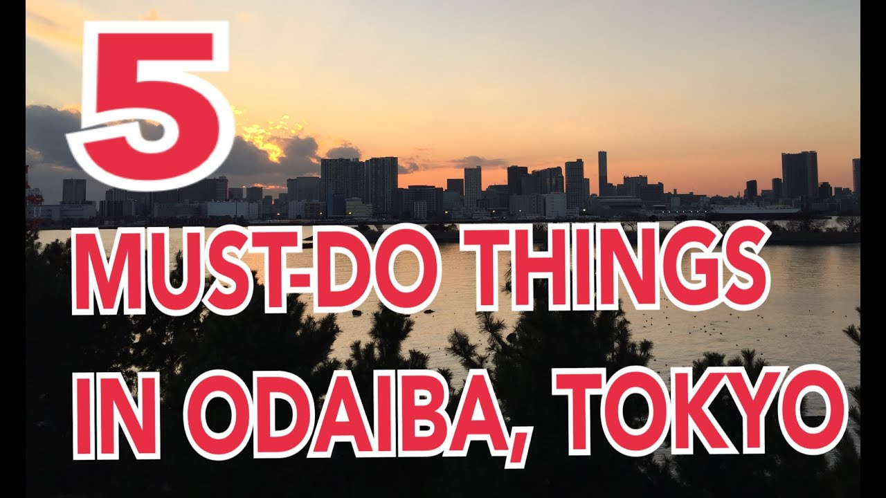 5 MUST-DO THINGS in ODAIBA, Tokyo Bay ☆ with TBS TOKYO ...