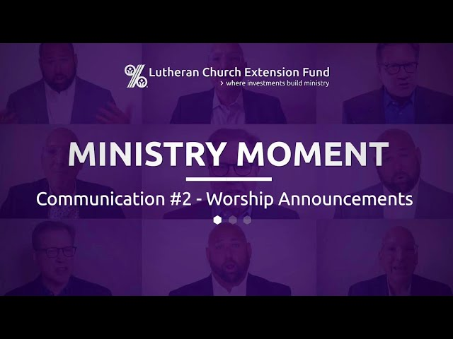 LCEF Ministry Moment - Communication #2 - Worship Announcements