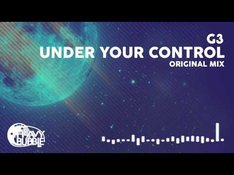 [Electro House] G3 - Under Your Control (Original Mix)