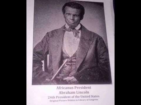 Proof That Abraham Lincoln Was A Black African Man Youtube