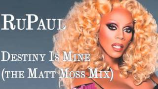 RuPaul - Destiny Is Mine (the Matt Moss mix)
