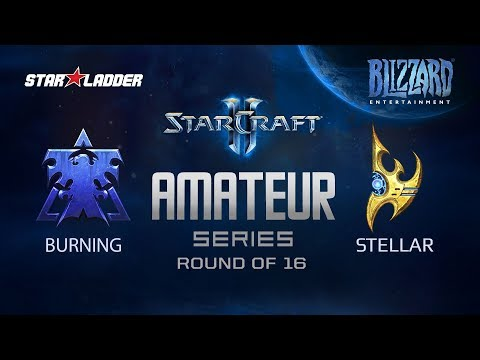 Amateur Series Round Of 16: BuRning (T) Vs StellaR (P)