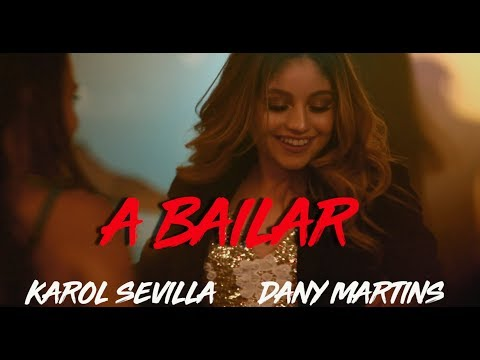 Karol Sevilla I A Bailar I Ft. Dany Martins