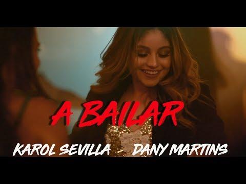 Karol Sevilla I A bailarI Ft. Dani Martins