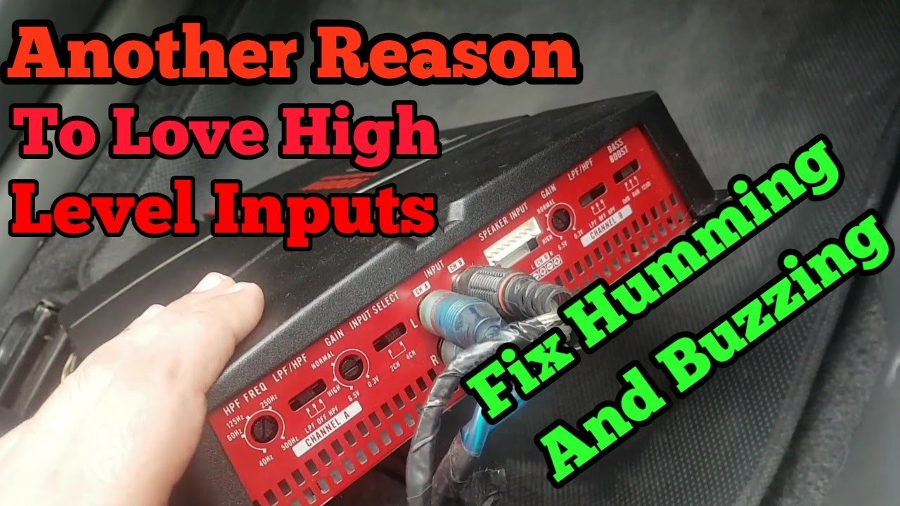 High Level Inputs Benefits | Fix Humming And Buzzing of Car Amplifier
