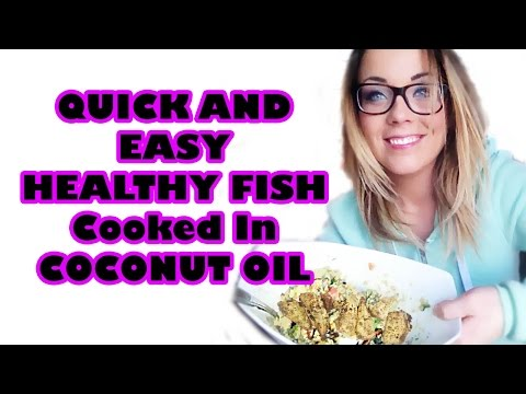 QUICK AND EASY | HEALTHY FISH | COOKED IN COCONUT OIL