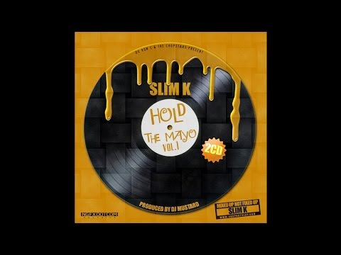 Slim K - HOLD THE MAYO [Full Mixtape Stream]