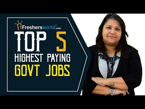 Highest paying Govt Jobs in India – Departments, Profiles, Salaries, Careers