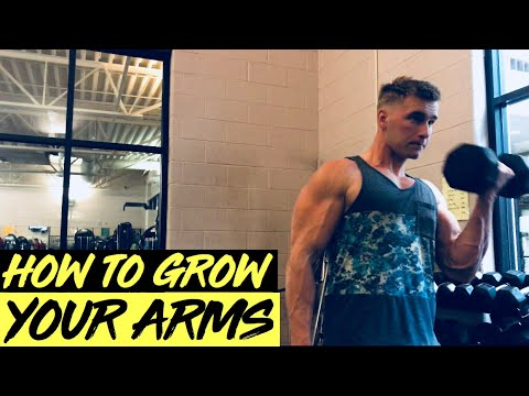 HOW TO GROW YOUR ARMS!