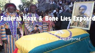 The Alleged Death & Resurrection Of Haile Selassie I - Bone Lies & Funeral Hoax Exposed
