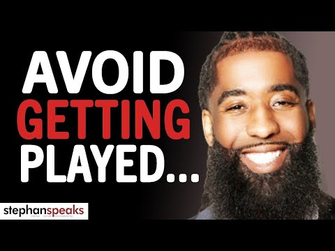 5 Huge Tips To Avoid Getting Played...