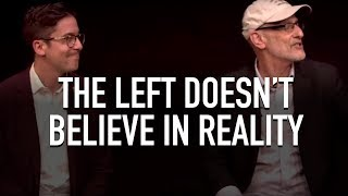 The Left Doesn't Believe In Reality