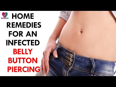 Home Remedies For an Infected Belly Button Piercing - Health Sutra