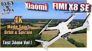 Xiaomi FIMI X8 SE - 3ème Test en vol - Mode Sport, Orbit, Spirale et Landing Pad !