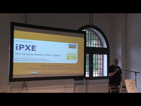 LinuxTag 2014 Schlomo Schapiro iPXE - The Versatile Boot Loader