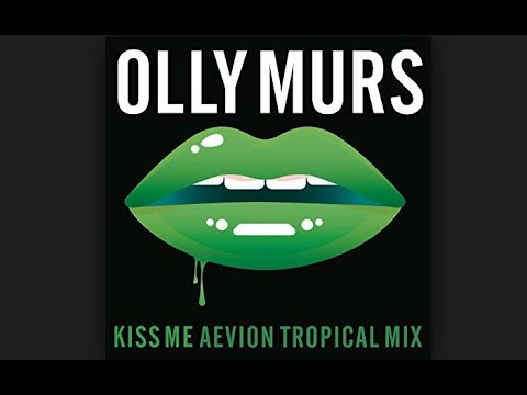 Olly Murs - Kiss Me[Aevion Tropical Mix]