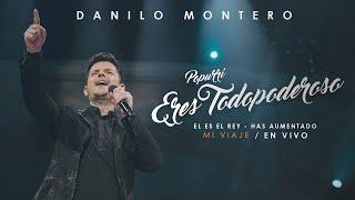 Popurri Eres Todopoderoso, Él Es El Rey & Has Aumentado - Danilo Montero | Música Cristiana 2019