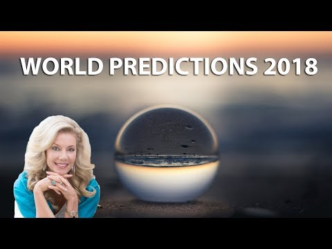 World Predictions 2018: Detailed Analysis Month By Month