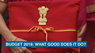 Budget 2019: What good does it do?
