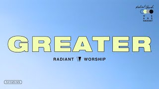Greater (Official Audio) - Radiant Worship