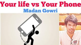 Your Life vs Your Phone | Tamil | Madan Gowri | MG