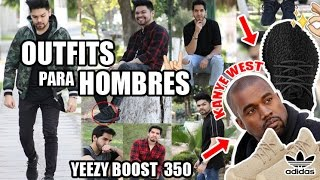 OUTFITS PARA HOMBRES | ADIDAS YEEZY BOOST 350 - KANYE WEST