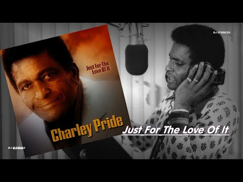 Charley Pride - Just For The Love