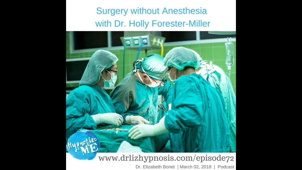 Hm72 Surgery Without Anesthesia With Dr Holly Forester Miller
