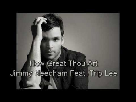 How Great Thou Art - Jimmy Needham Feat. Trip Lee