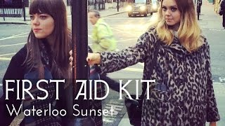 First Aid Kit - Waterloo Sunset (The Kinks cover) Lyrics