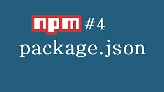 npm Tutorial for Beginners - 4 - package json
