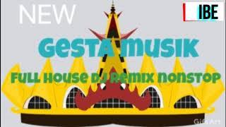 GESTA MUSIK HOUSE REMIX LEPAS FULL NONSTOP TERBARU 2019 // AOTU KENCENG !!!!!