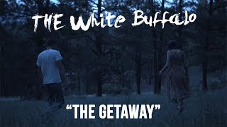 The Getaway - The White Buffalo