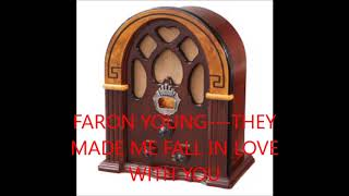 FARON YOUNG   THEY MADE ME FALL IN LOVE WITH YOU YouTube Videos