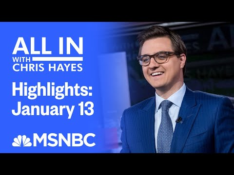 Watch All In With Chris Hayes Highlights: January 13   MSNBC