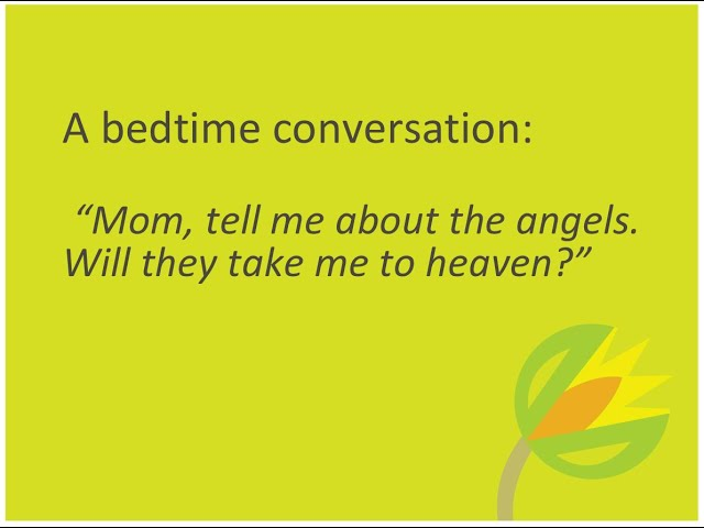 "A bedtime conversation: ""Mom, tell me about the angels. Will they take me to heaven?"""