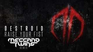 Destroid - Raise your fist (Meccano Twins remix) [HD]
