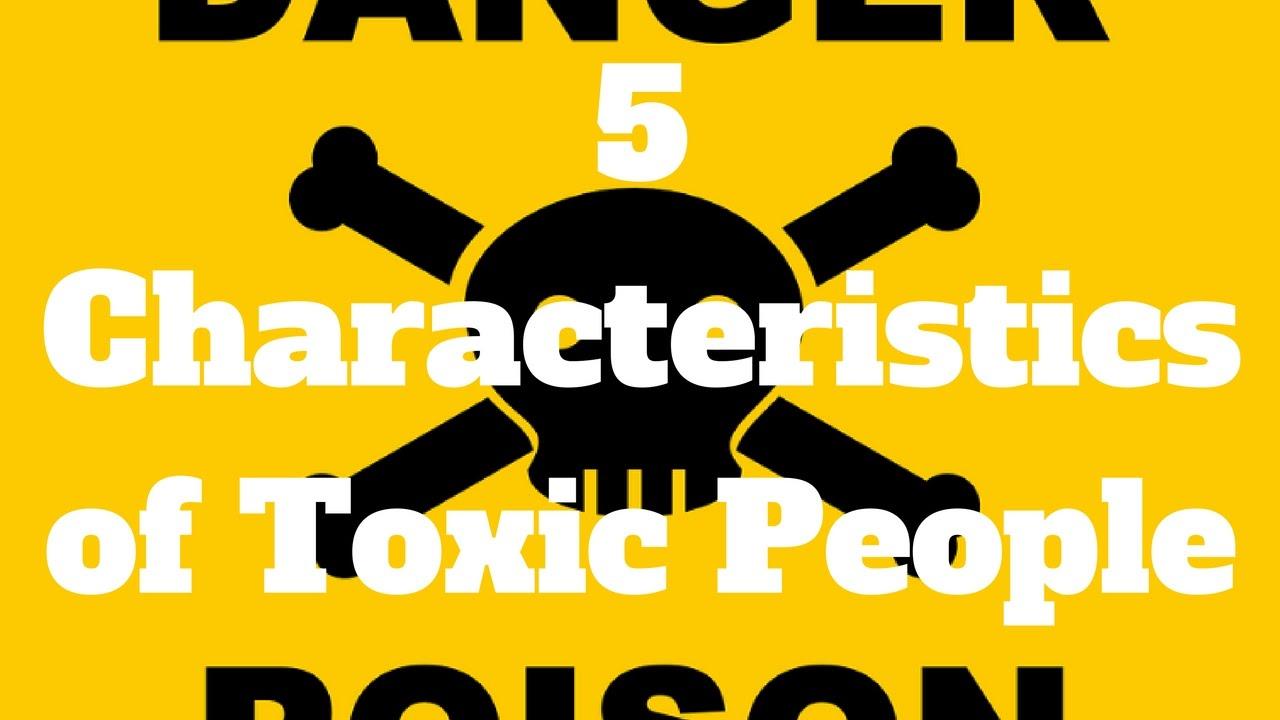Characteristics of toxic people