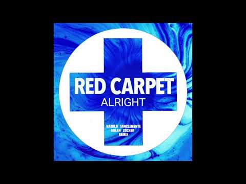 Red Carpet  Alright Kamilo Sanclemente & Golan Zocher Un Remix