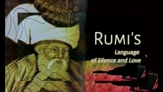 Rumi 's language of Silence and Love ♡