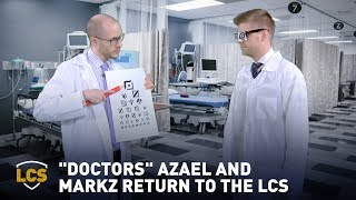 """""""Doctors"""" Azael and MarkZ return to the LCS"""