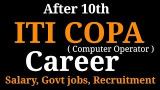 AFTER 10th ITI IN COPA CAREER | SALARY, JOBS, GOVERNMENT RECRUITMENT, PRIVATE JOB DETAILS.